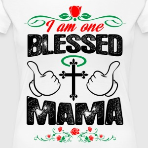 I Am One Blessed Mama  T-Shirts - Women's Premium T-Shirt