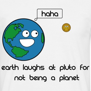 earth laughs at pluto - Men's T-Shirt