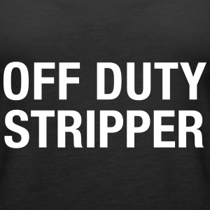 Off Duty Stripper Tops - Frauen Premium Tank Top