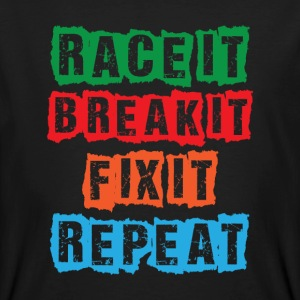 Race it Break it Fix it Repeat T-Shirts - Männer Bio-T-Shirt