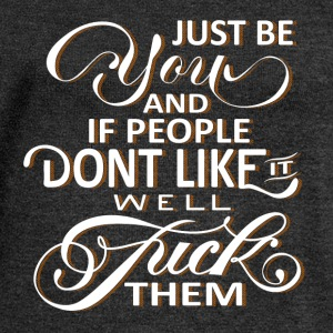 just be you - fuck them Pullover & Hoodies - Frauen Pullover mit U-Boot-Ausschnitt von Bella
