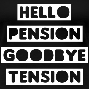 Hello Pension T-Shirts - Frauen Premium T-Shirt