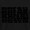 BreakDown - Männer Premium T-Shirt