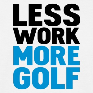 Blanco less work more golf Camisetas - Camiseta hombre