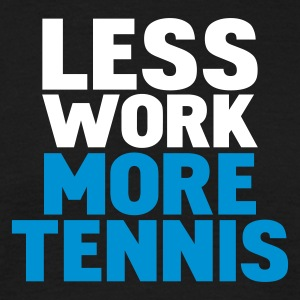 Negro less work more tennis Camisetas - Camiseta hombre