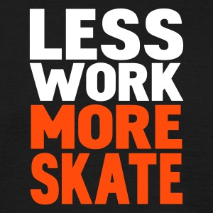 Negro less work more skate Camisetas - Camiseta hombre