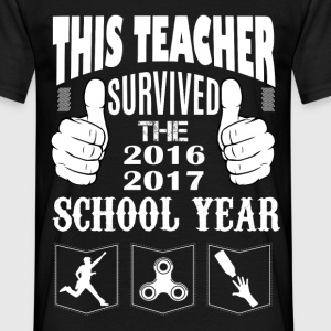 This Teacher Survived 2016-2017 School Year T-Shirts - Men's T-Shirt