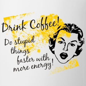 Drink Coffee ! - Tasse