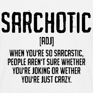 Sarchotic, Sarcasm, Satire, Fun, Jokes, BFF T-Shirts - Men's T-Shirt