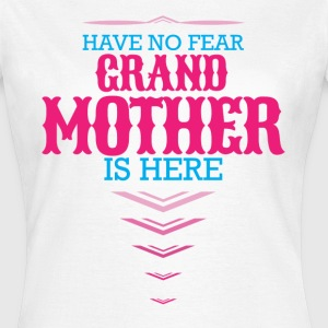 Have No Fear Grandmother Is Here T-Shirts - Women's T-Shirt