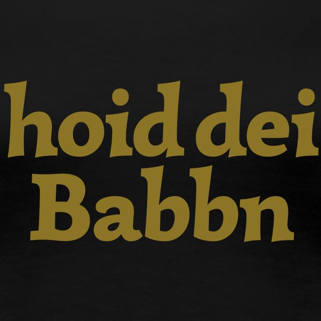 Grantl-Shirt hoid dei Babbn gold