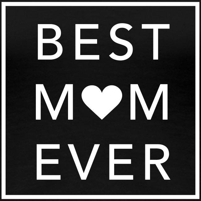 Best Mom ever – Frauen Shirt (dh)