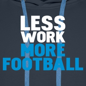 Blu scuro less work more football Pullover - Felpa con cappuccio premium da uomo