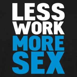 Nero less work more sex T-shirt - Maglietta da uomo