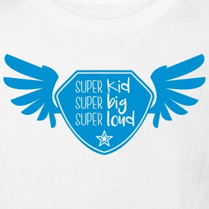 Super kid - Super big - Super loud Shirts - Kids' Organic T-shirt