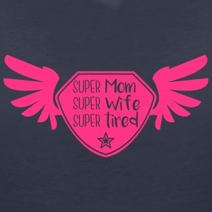 Super Mom - Super Wife - Super tired T-Shirts - Frauen T-Shirt mit V-Ausschnitt