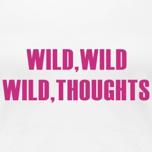 Wild Wild Wild Thoughts T-Shirts - Frauen Premium T-Shirt