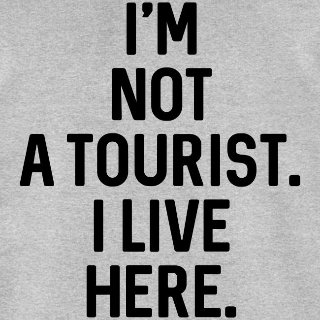 Not A Tourist - Klassisches Herren Sweatshirt - BIO Baumwolle - #LVEBBG