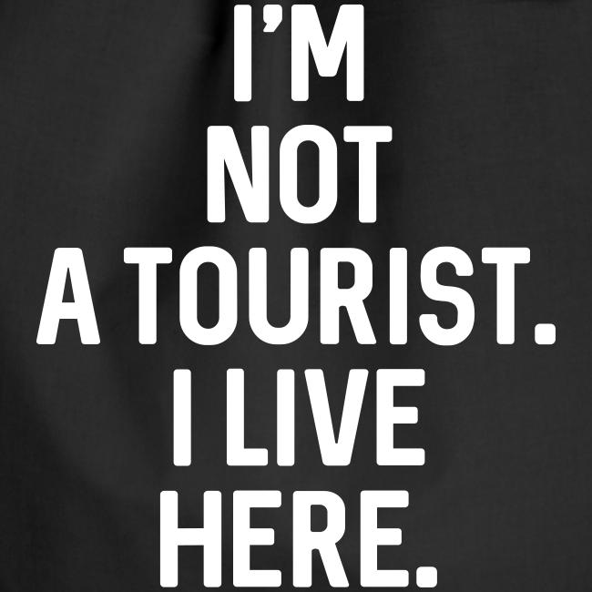 Not A Tourist - Turnbeutel -100%Baumwolle - #LVEBBG
