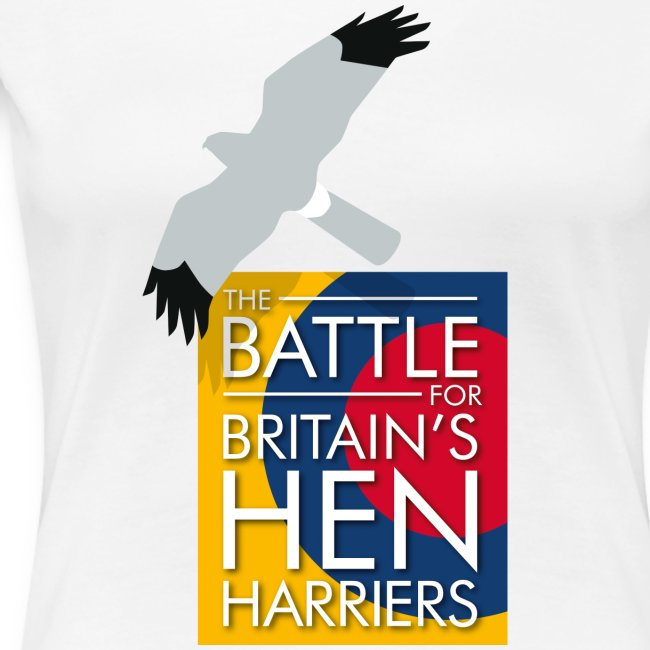 """New for 2017 - Women's """"The Battle For Britain's Hen Harriers"""" T-shirt"""