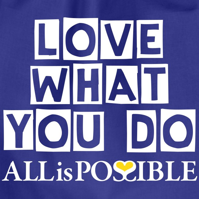 LOVE WHAT YOU DO Turnbeutel