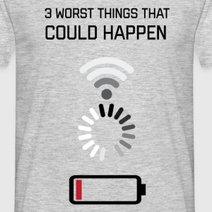 3 Worst Thing That Could Happen T-Shirts - Men's T-Shirt