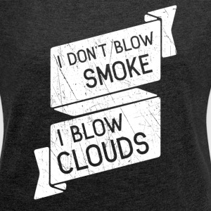i blow clouds 03 T-Shirts - Women's T-shirt with rolled up sleeves