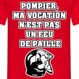POMPIER, MA VOCATION N'EST PAS UN FEU DE PAILLE