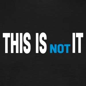 Noir this is not it  T-shirts - T-shirt Homme
