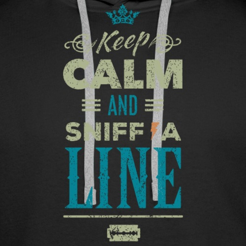 Keep calm and sniff a line