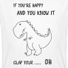 If you happy and you know it clap your OH - Männer Bio-T-Shirt