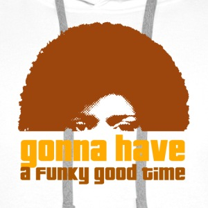 gonna have a funky good time - Männer Premium Hoodie