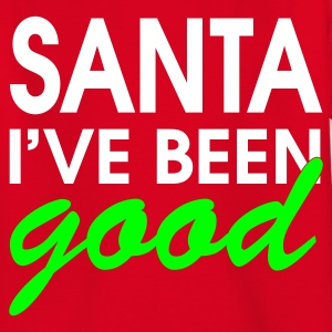Santa I've Been Good - Teenager-T-shirt