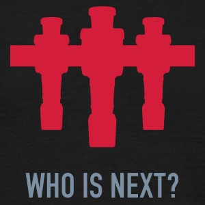 Who is next? Kickerspieler | Kicker-Shirt - Männer T-Shirt