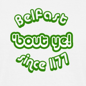 White belfast_bout_ye_since_1177_green Men's T-Shirts - Men's T-Shirt