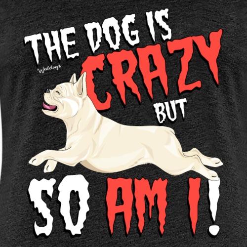 French Bulldog Crazy 4