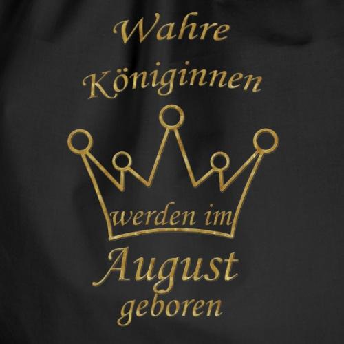 Königin August geboren