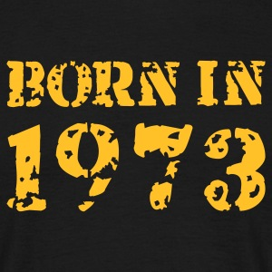 Born in 1973 - Männer T-Shirt