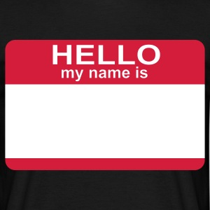 Schwarz hello my name is T-Shirts - Männer T-Shirt
