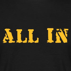 all in - Männer T-Shirt
