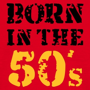 Born in the 50's - Männer T-Shirt