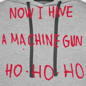 Now I have a machine gun. - Men's Premium Hoodie