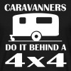 Caravanners do it behind 4X4's - Men's T-Shirt