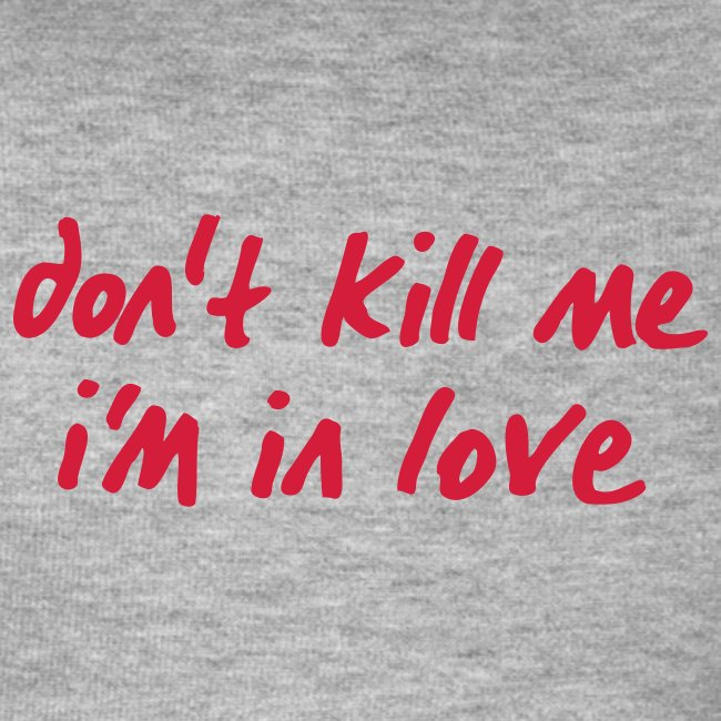 Hoody Kapuze links red don't kill me i'm in love