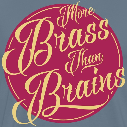 More Brass Than Brains