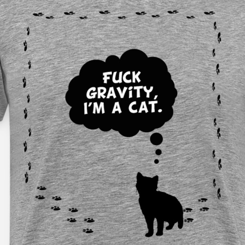 Fuck gravity I'm a cat