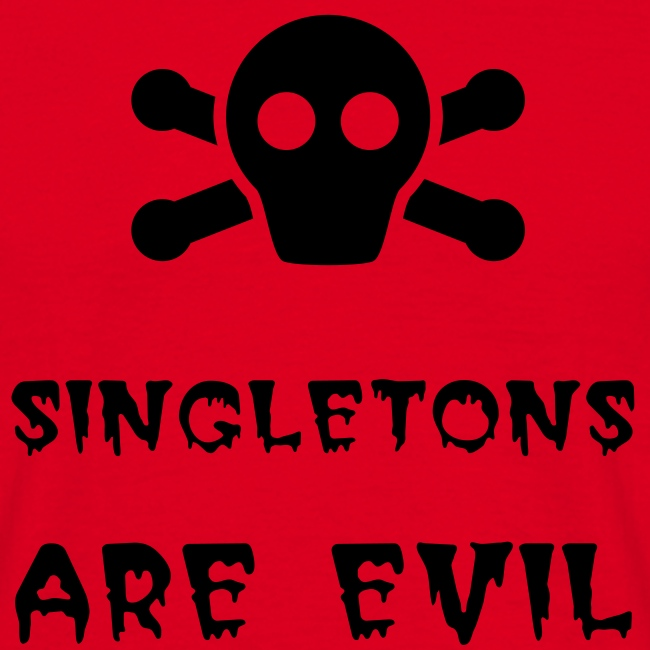 Singletons Are Evil (with badge)