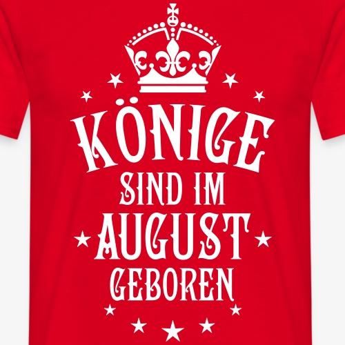 08 Könige sind im August geboren Krone Kings