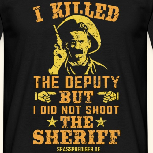 I killed the deputy