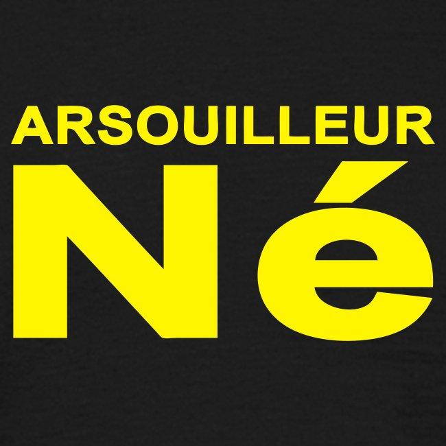 Arsouilleur Né